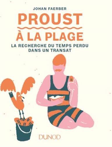 Proust à la plage : La Recherche du temps perdu dans un transat