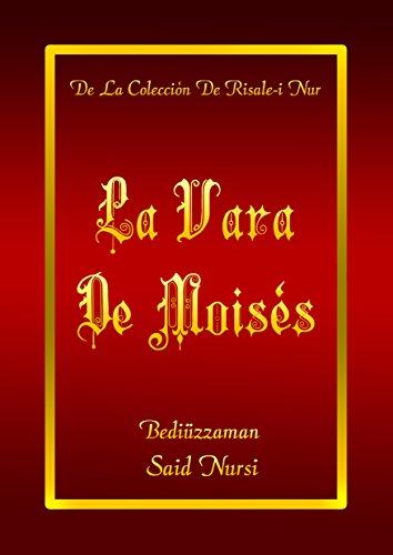 La Vara De Moisés (La Colección Risale-i Nur en Español nº 10) (Spanish Edition)
