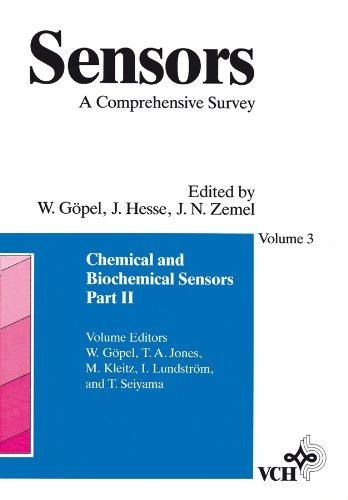 Sensors: 8 Volumes + Index/Chemical and Biochemical Sensors. Part II: A Comprehensive Survey (SENSORS A COMPREHENSIVE SURVEY) (Remote-sensoren 2)