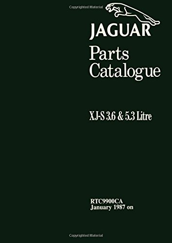 Jaguar Parts Catalogue XJ-S 3.6 & 5.3 RTC9900CA Jan 1987 on: RTC9900Ca Jan 1987 on (Official Factory Manuals S) Factory Repair Manual