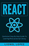 #5: React: Quickstart Step-By-Step Guide To Learning React Javascript Library (React.js, Reactjs, Learning React JS, React Javascript, React Programming)
