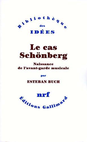 Le cas Schönberg: Naissance de l'av...