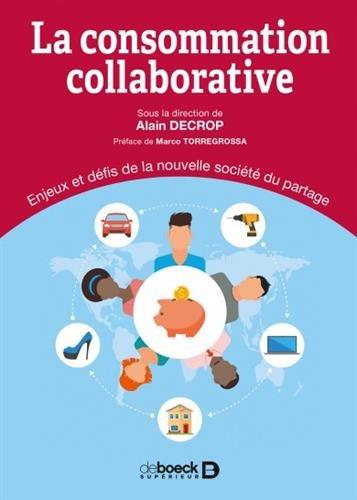 La consommation collaborative : Enjeux et défis de la nouvelle société du partage par Collectif