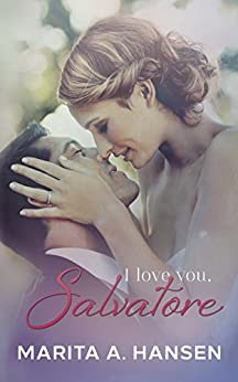 I Love You, Salvatore (The Five Families Book 1) (English Edition) di [Hansen, Marita A.]