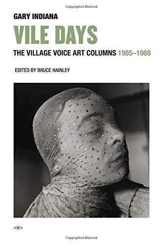 Vile Days: The Village Voice Art Columns, 1985-1988 (Semiotext(e) Active Agents)