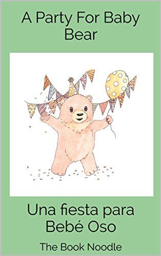 A Party For Baby Bear (BILINGUAL): Una fiesta para Bebé Oso por Carla Roman