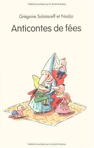 Anticontes de fées : Le Petit Chaperon Vert, Barbe-Rose, La Laide au Bois Dormant