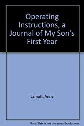 Operating Instructions, a Journal of My Son's First Year