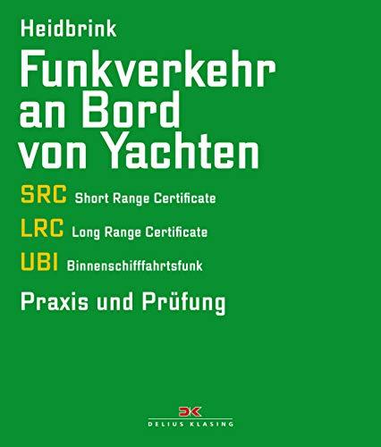 Funkverkehr an Bord von Yachten: SRC, LRC, UBI - Praxis und Prüfung