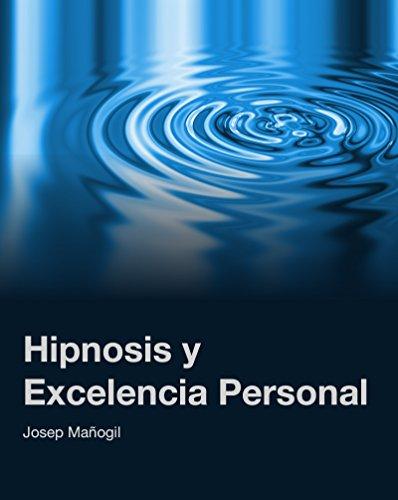 Hipnosis y Excelencia Personal por Josep Mañogil Lucas