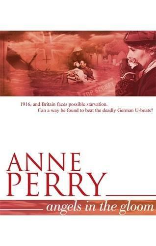 Angels in the Gloom (World War I Series, Novel 3): An unforgettable novel of war, espionage and secrets