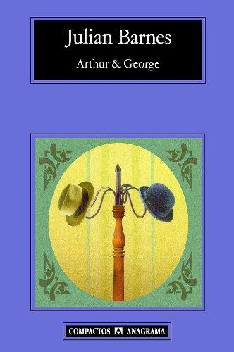 Arthur & George (Compactos Anagrama nº 468) por Julian Barnes