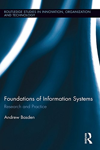 The Foundations of Information Systems: Research and Practice (Routledge Studies in Innovation, Organizations and Technology Book 43) (English Edition)