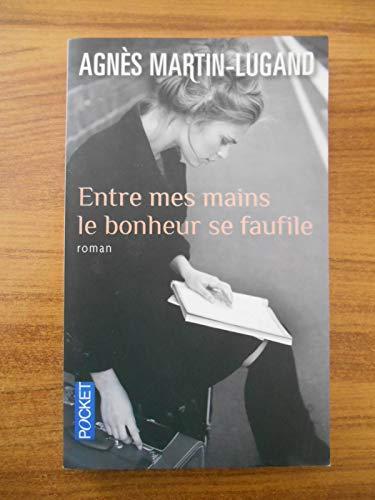 Entre Mes Mains Le Bonheur Se Faufile / Martin-Lugand Agnès / Réf50083
