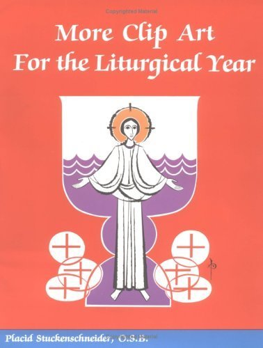 More Clip Art for the Liturgical Year by Placid Stuckenschneider (1990-08-03)
