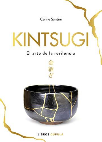 Kintsugi: El arte de la resiliencia (Otros) por Céline Santini