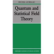 Quantum and Statistical Field Theory (Oxford Science Publications)