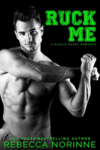 Ruck Me: A Friends-to-Lovers Romance (Dublin Rugby Book 2) (English Edition)