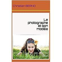 Le photographe et son modèle: Plus de 140 idées de pose (French Edition)