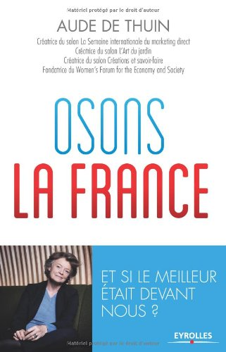 Osons la France: Et si le meilleur tait devant nous ?
