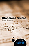 Classical Music: A Beginner's Guide (Beginner's Guides)