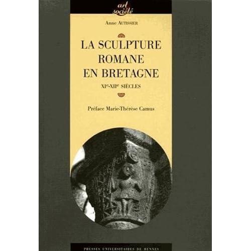 La sculpture romane en Bretagne : XIe-XIIe siècles
