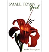 [ [ [ Small Town Girl [ SMALL TOWN GIRL BY Cunningham, Linda ( Author ) Oct-11-2011[ SMALL TOWN GIRL [ SMALL TOWN GIRL BY CUNNINGHAM, LINDA ( AUTHOR ) OCT-11-2011 ] By Cunningham, Linda ( Author )Oct-11-2011 Paperback