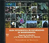 Guía fotográfica de excursiones de biogeografía: Sagunto-Javalambre y La Devesa-Albufera de Valencia (Fora de col·lecció)