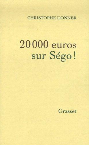 20 000 euros sur Ségo ! par Christophe Donner