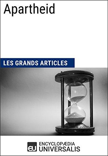 Lire en ligne Apartheid (Les Grands Articles d'Universalis) pdf, epub ebook