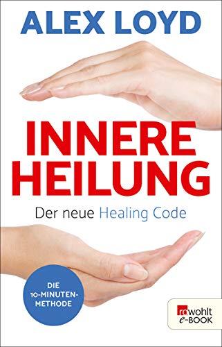 Innere Heilung: Der neue Healing Code: Button: Die 10-Minuten-Methode