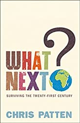 What Next?: Surviving The 21st Century by Chris Patten (2009-08-04)