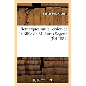 Remarques sur la version de la Bible de M. Louis Segond,...