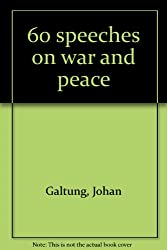60 speeches on war and peace