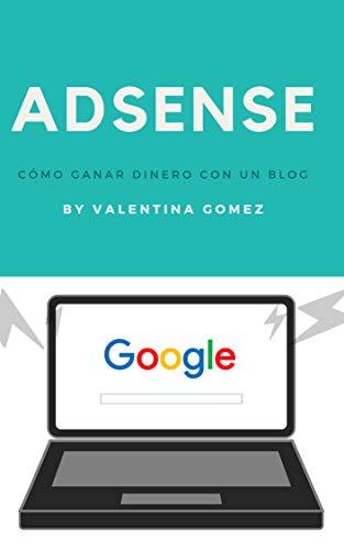 Adsense: cómo ganar dinero con un blog por Valentina Gomez