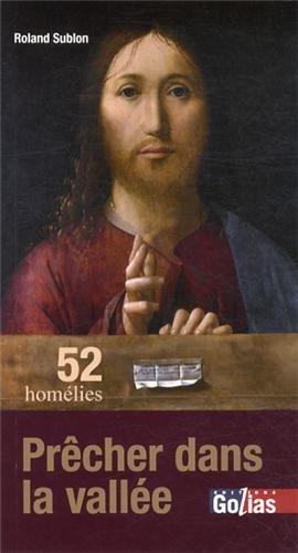 Prêcher dans la vallée : 52 homélies
