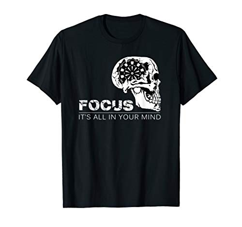 Focus It's All In Your Mind   Dart T Shirt Darts Gift T-Shirt