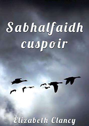Sabhalfaidh cuspoir (Irish Edition) por Elizabeth Clancy