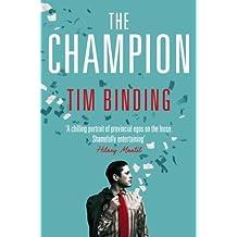 The Champion by Tim Binding (2012-01-05)