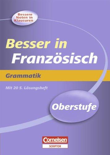 Besser in der Sekundarstufe II - Französisch: Oberstufe - Grammatik: Übungsbuch mit separatem Lösungsheft (16 S.)