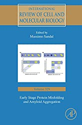 Early Stage Protein Misfolding and Amyloid Aggregation (International Review of Cell and Molecular Biology Book 329)