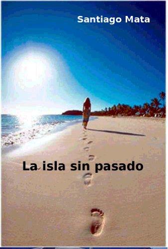 La isla sin pasado por Santiago Mata
