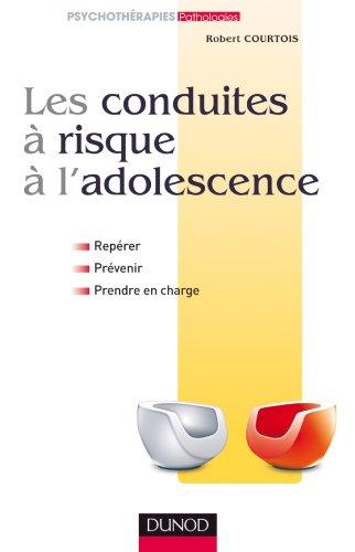Les conduites à risque à l'adolescence - Repérer, prévenir et prendre en charge