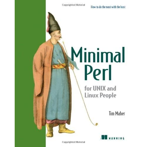 Minimal Perl: For UNIX and Linux People by Tim Maher (2006-10-13)