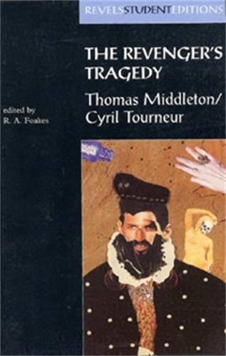 The Revenger's Tragedy, (Revels Student Editions)