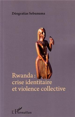 Rwanda Crise Identitaire et Violence Collective