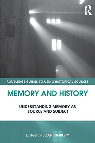 Memory and History: Understanding Memory as Source and Subject (Routledge Guides to Using Historical Sources) by Routledge (2013-05-30)