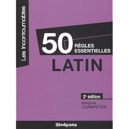 Latin : 50 règles essentielles