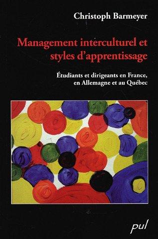 Management interculturel et styles d'apprentissage : Etudiants et dirigeants en France, en Allemagne et au Québec
