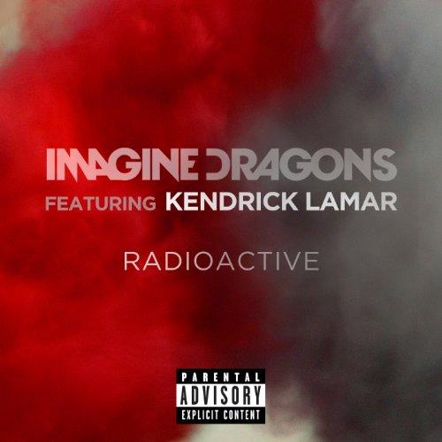 Radioactive [feat. Kendrick Lamar] [Explicit]